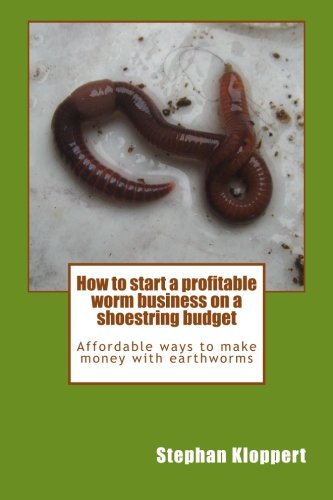 How To Start A Profitable Worm Business On A Shoestring