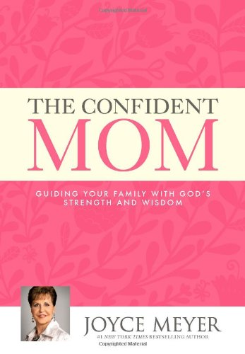 The Confident Mom: Guiding Your Family With God'S Strength And Wisdom front-71620