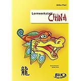 "Lernwerkstatt China: 3.-4. Klassevon ""Ulrike Pierl"""