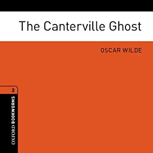 The Canterville Ghost (Adaptation): Oxford Bookworms Library, Level 2 | [Oscar Wilde, John Escott (adaptation)]