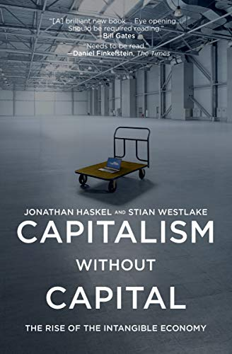 Capitalism without Capital The Rise of the Intangible Economy [Haskel, Jonathan - Westlake, Stian] (Tapa Blanda)