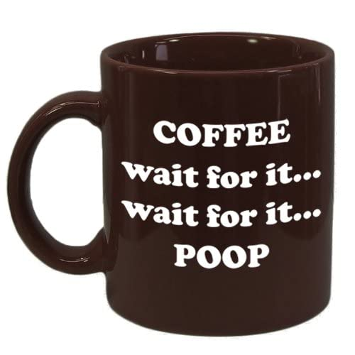 Amazon.com: CoffeeWait For ItWait For ItPoop. Funny