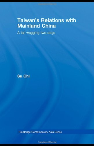 Taiwan's Relations with Mainland China: A Tail Wagging Two Dogs (Routledge Contemporary Asia Series)