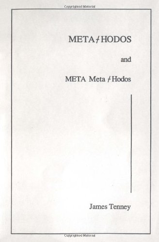 Meta-Hodos and Meta Meta-Hodos: A Phenomenology of 20th Century Musical Materials and an Approach to the Study of Form