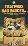 img - for That Mad, Bad Badger... book / textbook / text book