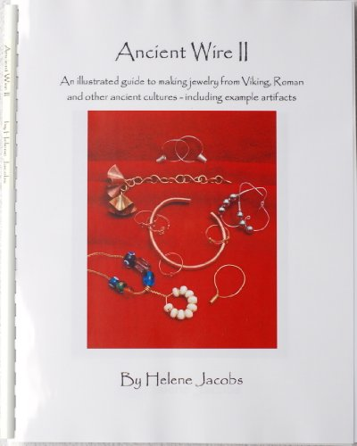 Ancient Wire II - An illustrated guide to making j…