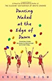 Dancing Naked at the Edge of Dawn (0553382632) by Radish, Kris