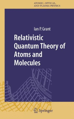 Relativistic Quantum Theory of Atoms and Molecules (Springer Series on Atomic, Optical, and Plasma Physics)