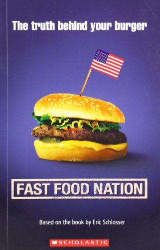 Fast Food Nation:  by Eric Schlosser