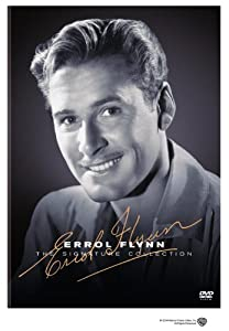 The Errol Flynn Signature Collection, Vol. 1 (Captain Blood / The Private Lives of Elizabeth and Essex / The Sea Hawk / They Died with Their Boots On / Dodge City / The Adventures of Errol Flynn)