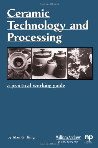 Ceramic Technology And Processing: A Practical Working Guide (Materials And Processing Technology)