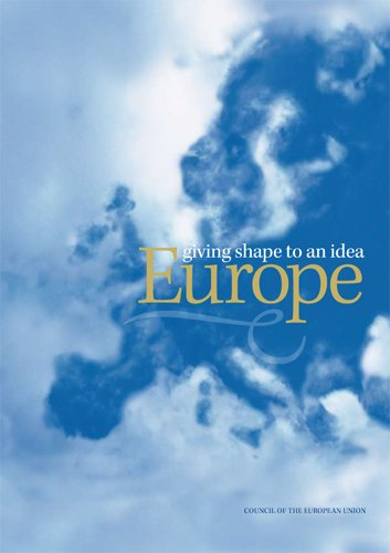 Europe - giving shape to an idea (The Anthem-European Union Series)