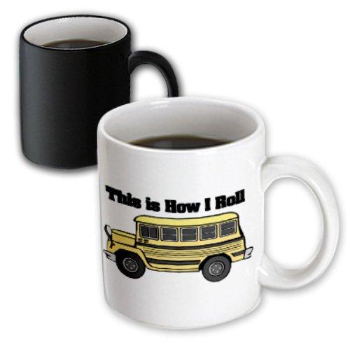 3Drose This Is How I Roll Short Yellow School Bus, Magic Transforming Mug, 11-Ounce