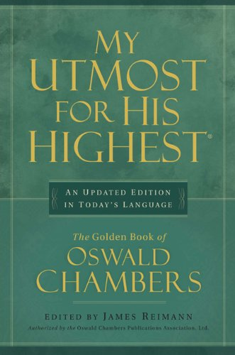 My Utmost for His Highest: An Updated Edition in Today