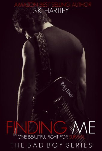 Finding Me (The Bad Boy Series) by S.K. Hartley