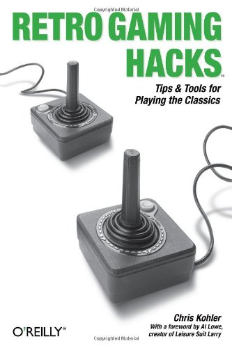 Retro Gaming Hacks: Tips & Tools for Playing the Classics