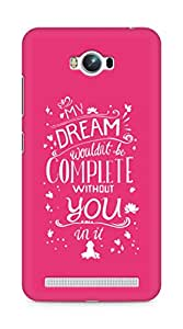 AMEZ my dream wouldnt have been complete without you Back Cover For Asus Zenfone Max ZC550KL
