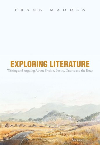 Exploring Literature: Writing and Arguing about Fiction,...