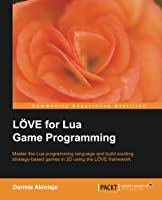 LÖVE for Lua Game Programming Front Cover