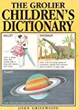 img - for The Grolier's children's dictionary (The Grolier children's reference library) book / textbook / text book