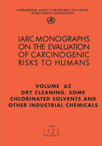 Dry-Cleaning, Some Chlorinated Solvents and Other Industrial Chemicals (IARC Monographs on the Evaluation of the Carcinogenic Risks to Humans)
