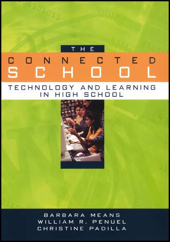 The Connected School: Technology and Learning in High School (Jossey-Bass Education Series)