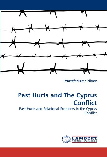 Past Hurts and The Cyprus Conflict: Past Hurts and Relational Problems in the Cyprus Conflict