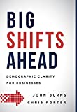 img - for Big Shifts Ahead: Demographic Clarity For Business book / textbook / text book