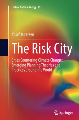 The Risk City: Cities Countering Climate Change: Emerging Planning Theories and Practices around the World (Lecture Notes in Energy)