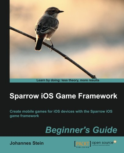 Sparrow iOS Game Framework, Beginner's Guide
