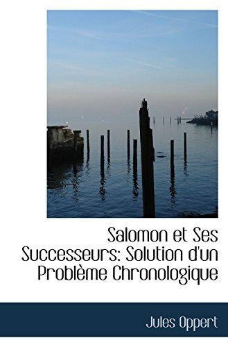Salomon et Ses Successeurs: Solution d'un ProblÃ..me Chronologique