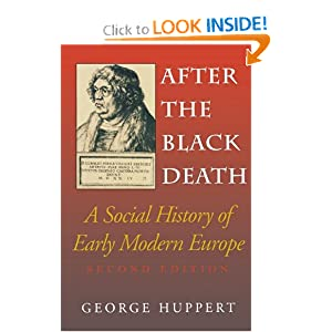 After the Black Death: A Social History of Early Modern Europe (Interdisciplinary Studies in History) by George Huppert