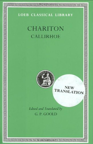 Chariton: Callirhoe (Loeb Classical Library No. 481)