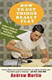 How to Get Things Really Flat: A Man's Guide to Ironing, Dusting and Other Household Arts