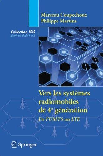 Vers les systèmes radio mobiles de 4e génération: Évolutions technologiques des normes 3GPP (Collection IRIS) (French Edition)