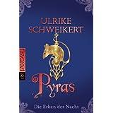 """Die Erben der Nacht - Pyrasvon """"Ulrike Schweikert"""""""