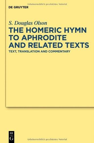 The Homeric Hymn to Aphrodite and Related Texts (Texte Und Kommentare: Eine Altertumswissenschaftliche Reihe)