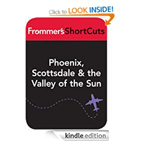 Phoenix, Scottsdale & the Valley of the Sun, Arizona: Frommer's ShortCuts