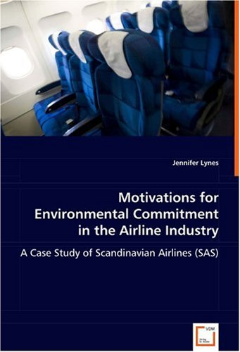 Motivations for Environmental Commitment in the Airline Industry: A Case Study of Scandinavian Airlines (SAS)