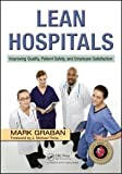 img - for Lean Hospitals : Improving Quality, Patient Safety, and Employee Satisfaction, 2nd Edition book / textbook / text book
