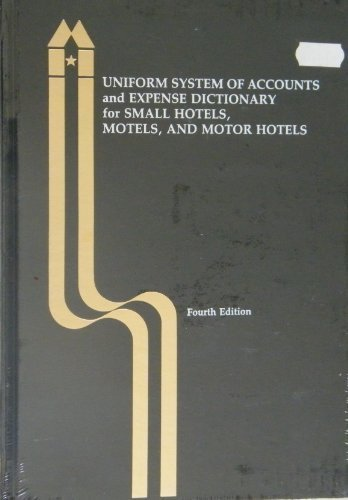 Uniform System of Accounts and Expense Dictionary for Small Hotels, Motels, and Motor Hotels (Restaurants In Na compare prices)