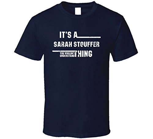 a-sarah-stouffer-thing-you-wouldnt-understand-funny-worn-look-t-shirt-l-navy