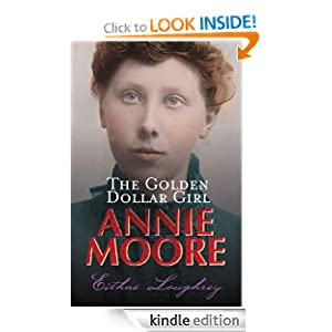 Annie Moore: The Golden Dollar Girl - Kindle edition by Eithne