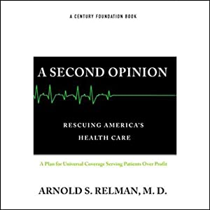 A Second Opinion   [Arnold S. Relman]