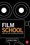 img - for Film School: A Practical Guide to an Impractical Decision book / textbook / text book
