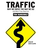 img - for Traffic: Why We Drive the Way We Do (and What It Says About Us) book / textbook / text book