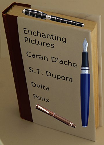 Enchanting Pictures Of Caran D'Ache, S.T. Dupont And Delta Pens: Pictures Of Pens As Never Seen Before