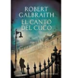 [ EL CANTO DEL CUCO = THE CUCKOO;S CALLING (PLANETA INTERNACIONAL) (SPANISH) ] By Galbraith, Robert ( Author) 2013 [ Paperback ]