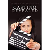 Casting Revealed: A Guide for Film Directors ~ Hester Schell