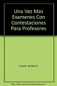 Una Vez Mas Examenes Con Contestaciones Para Profesores